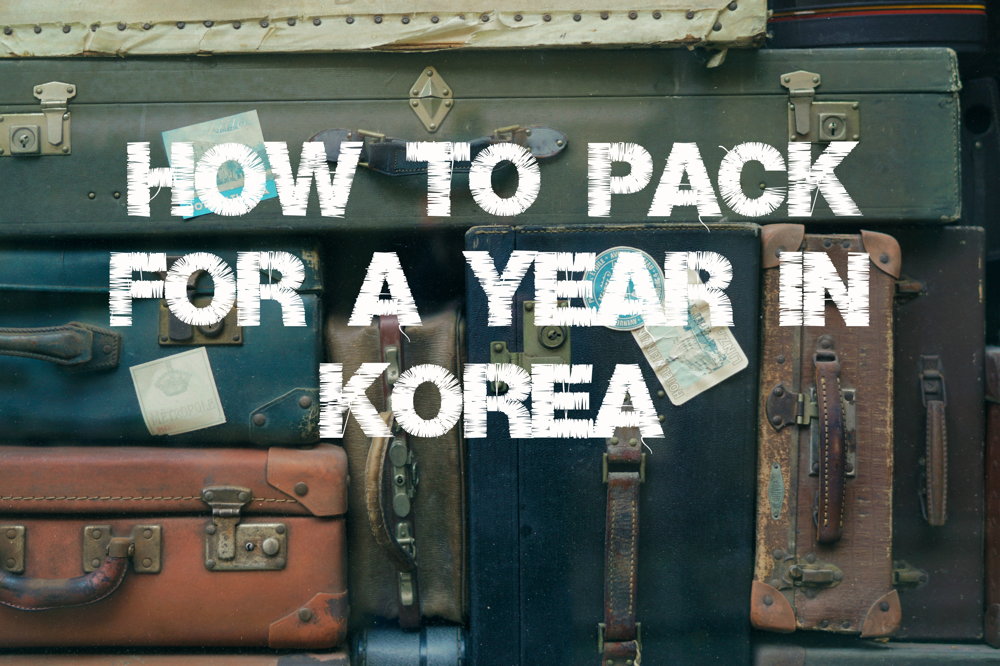 How To Pack For A Year In Korea