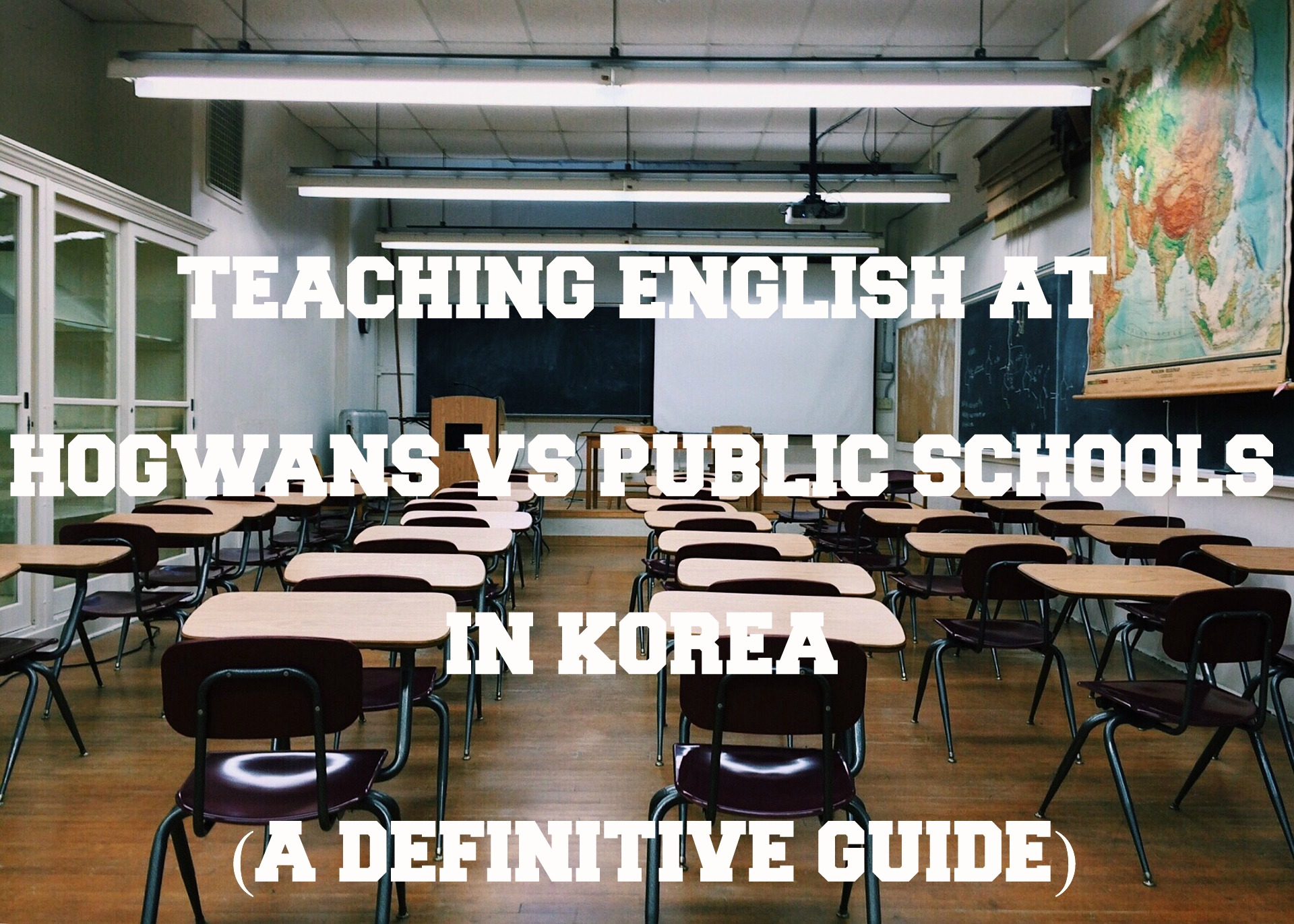 Teaching English At Hogwans Vs Public Schools In Korea (A Definitive Guide)