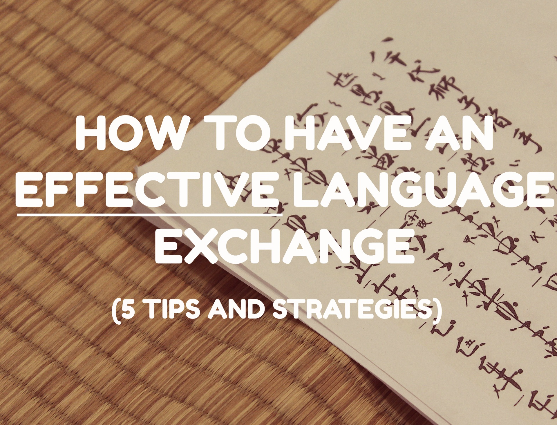 How To Have An EFFECTIVE Language Exchange (5 Tips And Strategies)