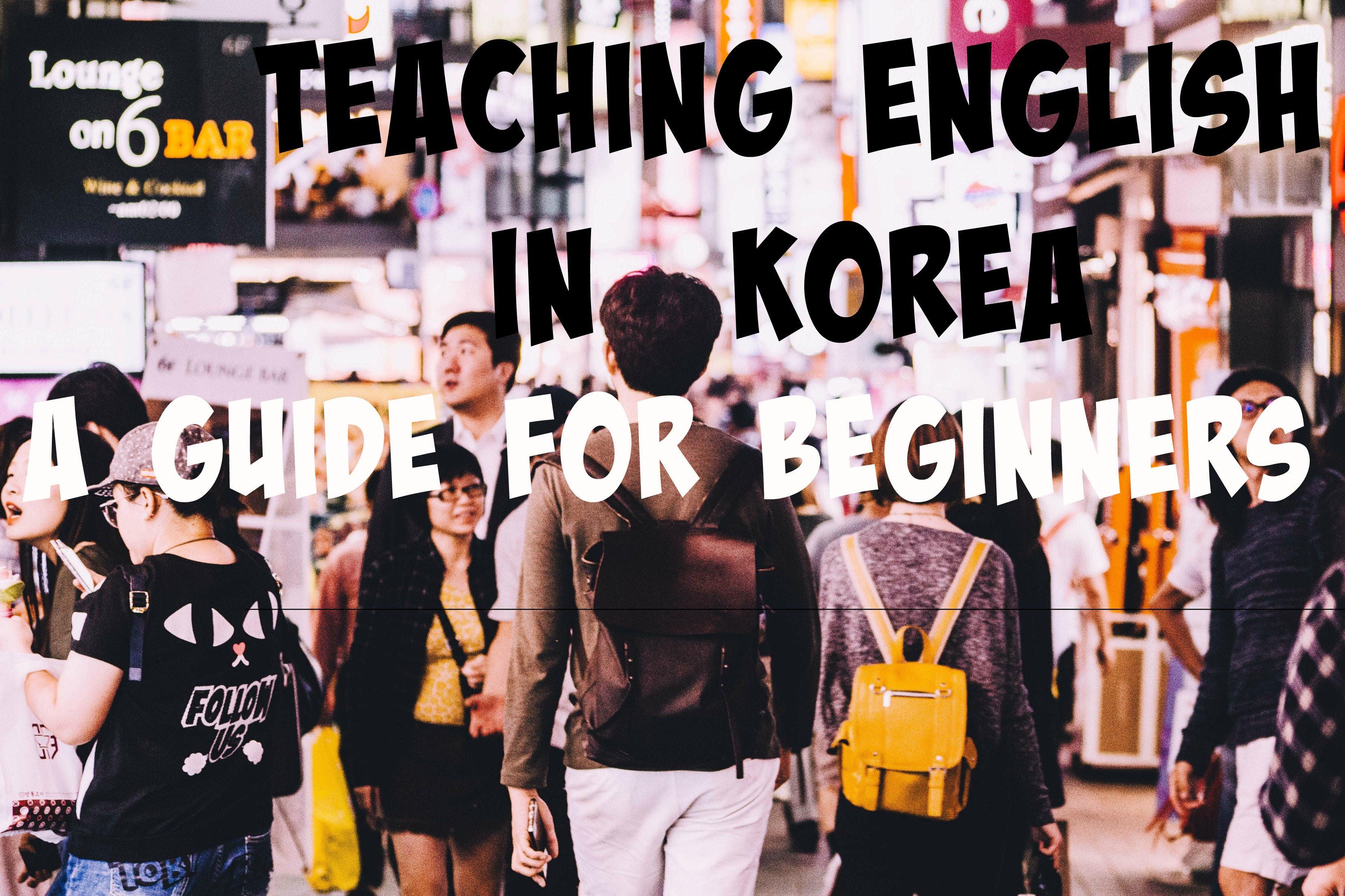 Teaching English In Korea: A Guide For Beginners